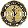 Top 10 Insurance Bad Faith Trial Lawyers
